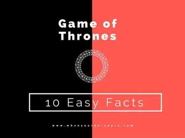 Game of Thrones Facts: 10 Easy to Learn Facts When You're Bored